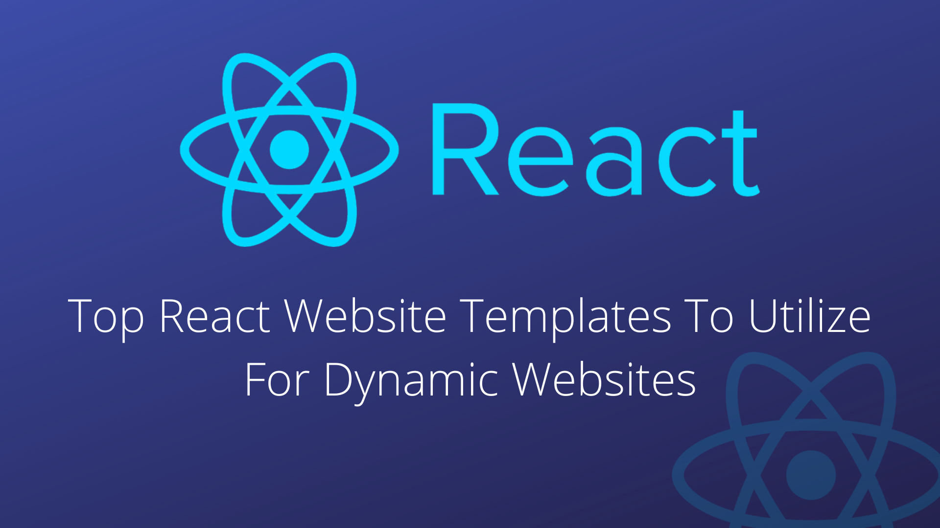 Top React Website Templates To Utilize For Dynamic Websites
