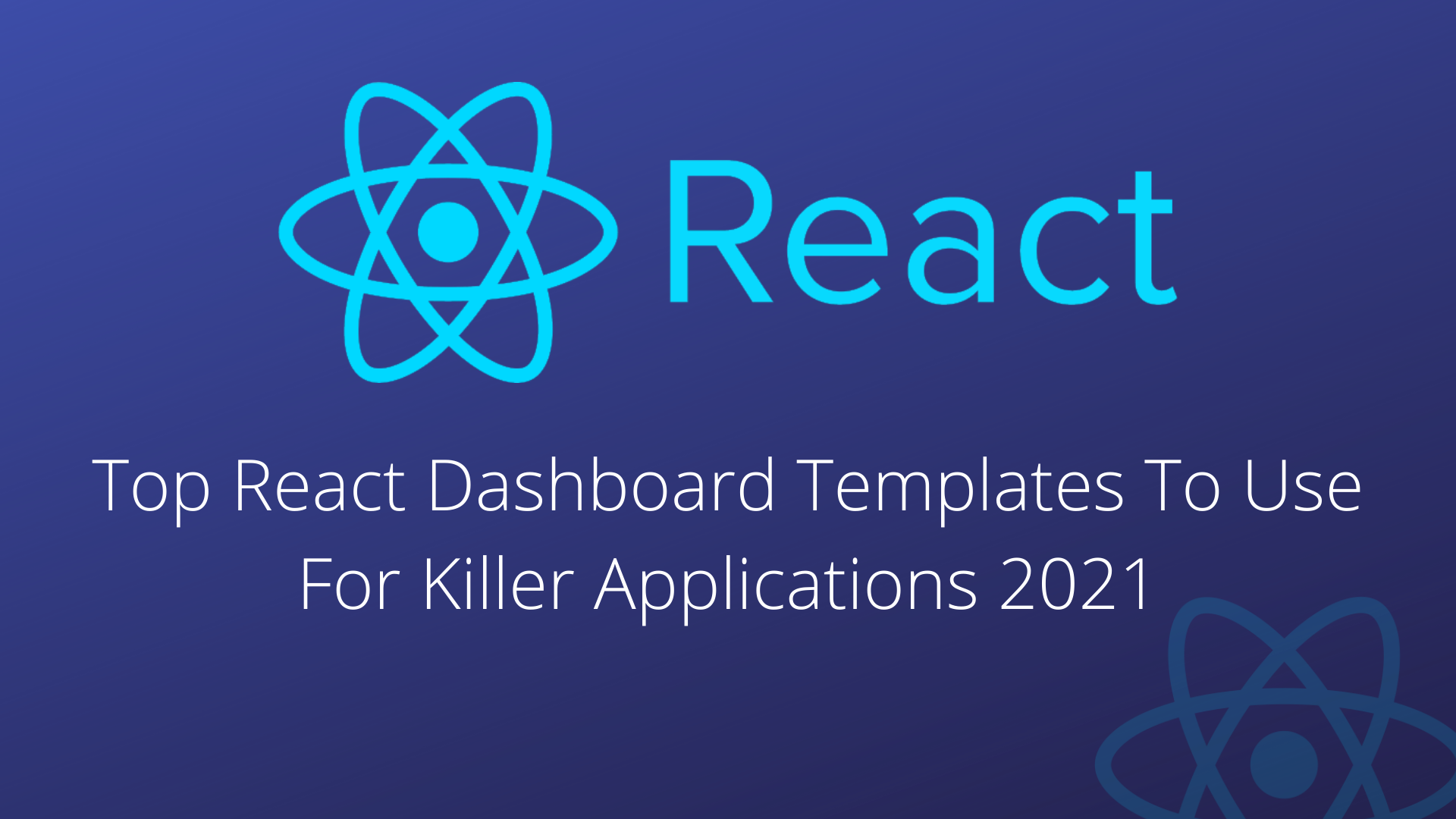 Top React Dashboard Templates To Use For Killer Applications 2021